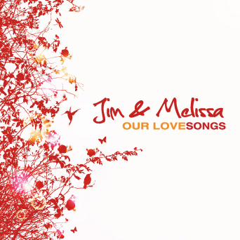 Our Love Songs CD | Jim & Melissa Brady