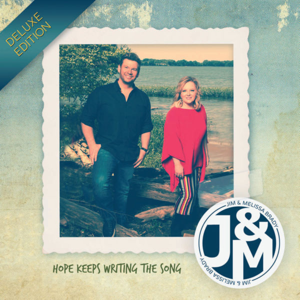 Hope Keeps Writing The Song CD (Deluxe Edition) | Jim & Melissa Brady