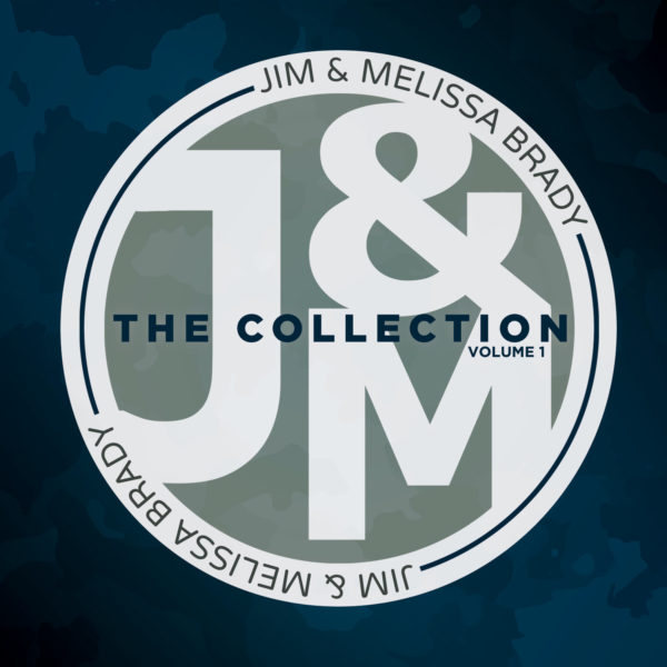 The Collection: Volume 1 | Jim & Melissa Brady